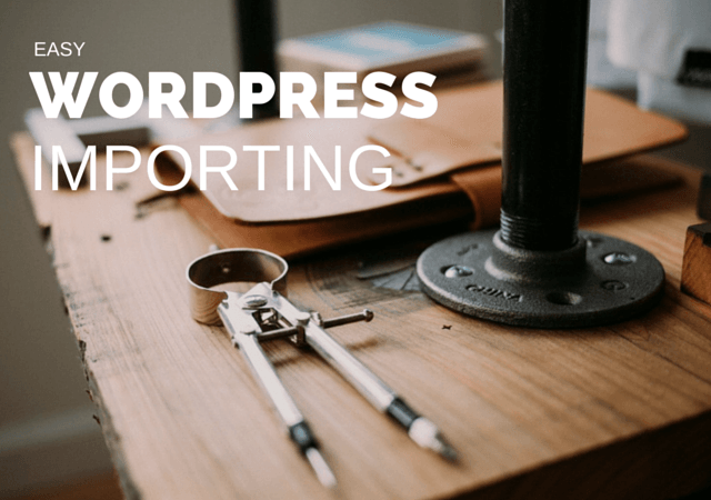 Easy WordPress Importing (1)
