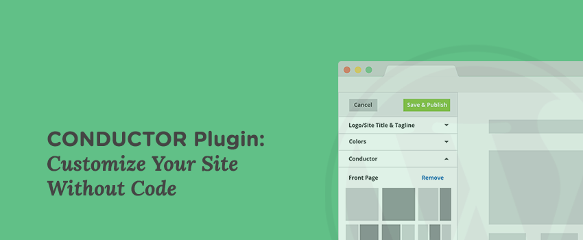 Conductor: How to Customize Your WordPress Website Without Code