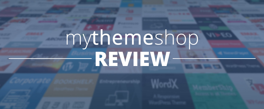 MyThemeShop Review: Putting Value to The Test
